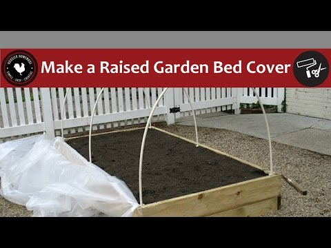 How to Make a Raised Garden Bed Cover - Easy DIY Project