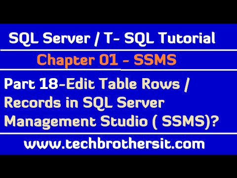 Edit Table Rows/Records in SQL Server Management Studio  (SSMS) - SQL Server / TSQL Tutorial Part 18
