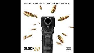 GANGSTAMILLIO (NUTO) X (RIP) SMALL VICTORY  - GLOCK 30 (AUDIO)
