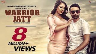 Gagan Kokri : WARRIOR JATT (Full Video) Deep Jandu, Harper Gahunia | Punjabi Song 2017 | Saga Music