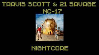 d7f71beb92fa Travis Scott- NC-17 (ft. 21 Savage)•NIGHTCORE•