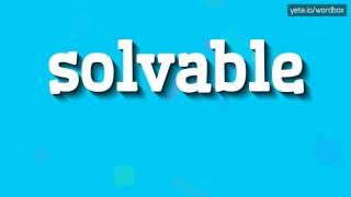 SOLVABLE - HOW TO PRONOUNCE IT!?