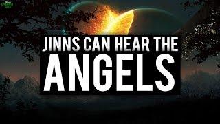 JINNS CAN HEAR THE ANGELS