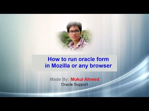 How to Run oracle form in Mozilla or Any browser