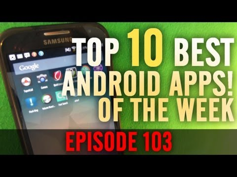 EP: 103 - Top 10 BEST Android Apps! Call Recorder, New way to lock Apps, and More!