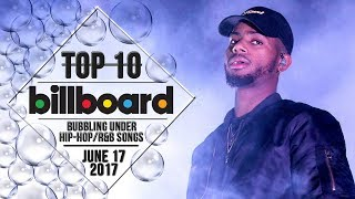 Top 10 • US Bubbling Under Hip-Hop/R&B Songs • June 17, 2017 | Billboard-Charts