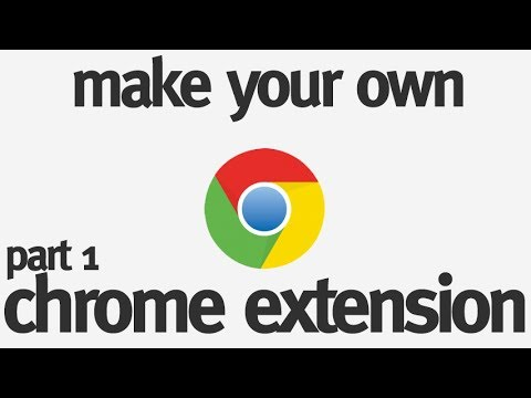 Make Your Own Chrome Extension: Part 1