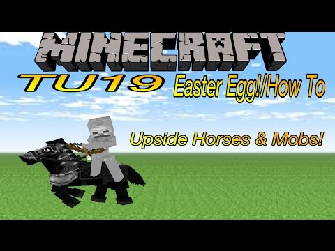 Minecraft TU19 - Upside Down Horses & Mobs! - Easter Egg(How to/tutorial)