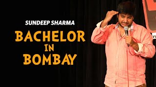 Sundeep Sharma - Bachelor in Bombay - Stand-up Comedy