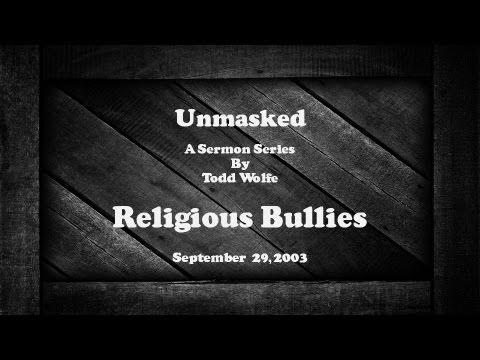 Unmasked:  Religious Bullies