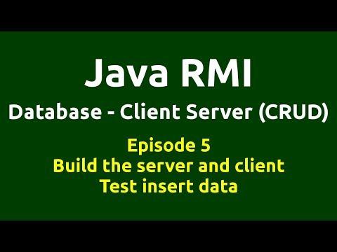Ep 5 - Java RMI - Database - CRUD - Build the server & client - Test insert data