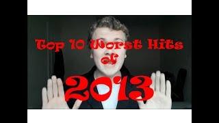 Top 10 Worst Hit Songs of 2013