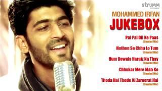 Mohammed Irfan  Jukebox   Romantic hits by Mohammed Irfan