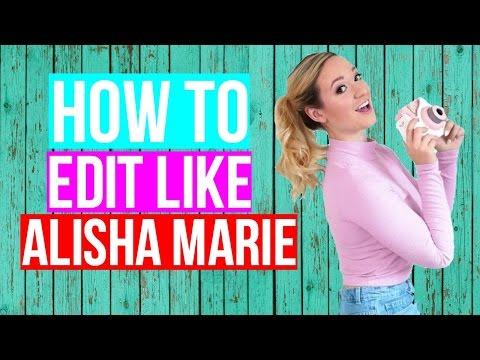 HOW TO EDIT LIKE ALISHA MARIE!