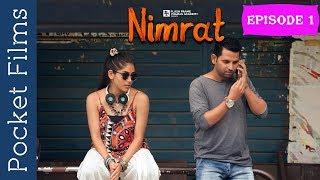 Hindi Web Series - Nimrat EP-1 - Bumping into A Stranger