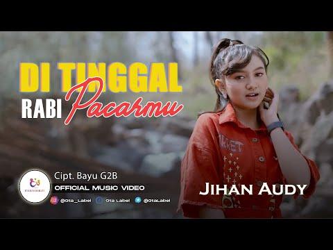 Download Lagu Jihan Audy Di Tinggal Rabi Pacarmu Mp3