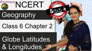 Ncert Class 6 Geography Chapter 2: Globe Latitudes And Longitudes (time Zone Calculation) | English