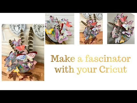 Make a fascinator with your Cricut
