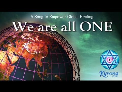 We Are All One - Global Healing Song