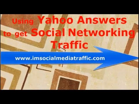 Using Yahoo Answers to get Social Networking Traffic