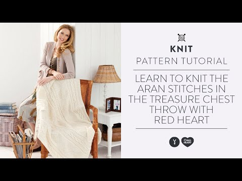 Learn to Knit the Aran Stitches in the Treasure Chest Throw with Red Heart