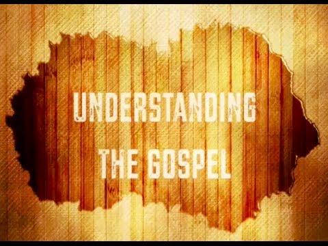 Understanding The Gospel - Dan Mohler
