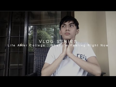 VLOG Series - Life After College : What I'm Feeling Right Now