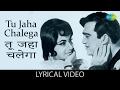 Download Tu Jahan Chalega with lyrics तू जहाँ चलेगा के बोल Mera Saaya Sunil DuttSadhna mp3