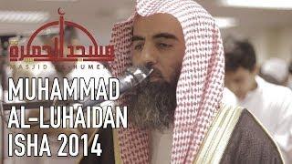 NEW Muhammad Luhaidan محمد اللحيدان | Masjid al-Humera | Surah Ale-Imran 130-143 Surah Ibrahim 42-52