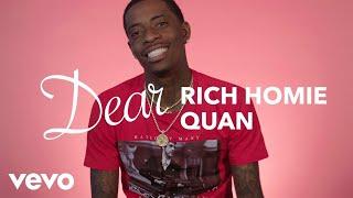 Rich Homie Quan - Dear Rich Homie Quan