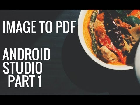 Image bitmap to PDF document in Android Studio PART 1 (Getting Image)