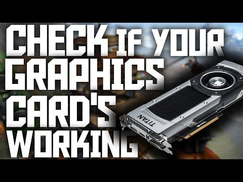 How To Check If Your Graphics Card Is Working