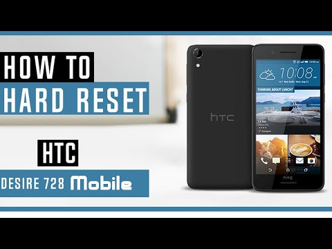 HTC Desire 728 Hard Reset   Easy and 100% Working Method