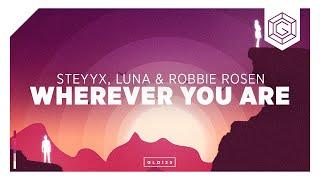 Steyyx, Luna & Robbie Rosen - Wherever You Are (Lyric Video)