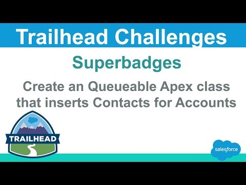 Create an Queueable Apex class that inserts Contacts for Accounts | Salesforce Trailhead