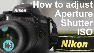Nikon tips - how to adjust shutter aperture and ISO