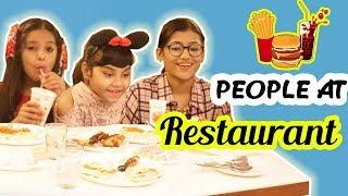 Types of People at a Restaurant   SAMREEN ALI