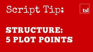 Screenplay Structure The Five Plot Points
