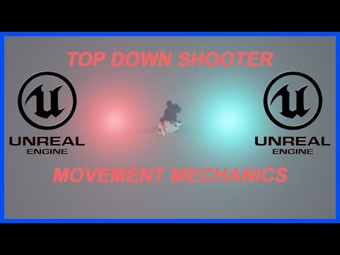 Unreal Engine 4 | Top Down Shooter Movement Tutorial  | Semi-Mechanical