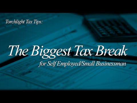 Tax Tips - The Biggest Tax Break for Self Employed Small Businessman