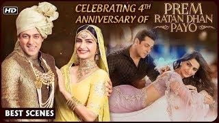 Prem Ratan Dhan Payo   BEST Scenes   Celebrating 4th Anniversary Of PRDP   Salman Khan, Sonam Kapoor