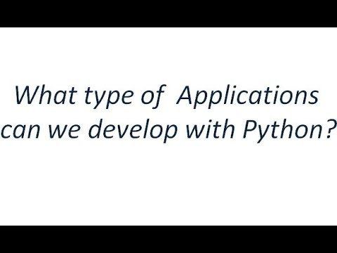 Python Tutorial - What type of Applications we develop using Python