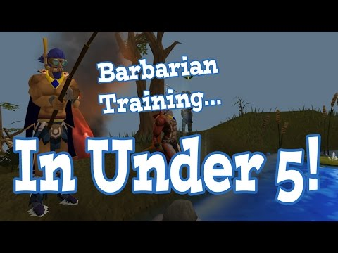 Runescape - Barbarian Training in Under 5 Minutes!