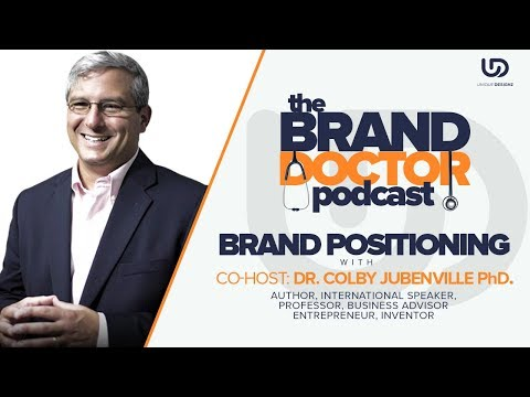 Brand Positioning with Dr. Colby Jubenville - The Brand Doctor