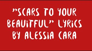 Scars To Your Beautiful By Alessia Cara Lyrics