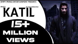 Katil | Brad | feat. Astar | Latest Song 2017 | Rimpy Prince