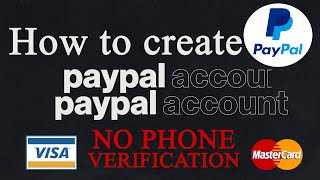 How to Create a Paypal account in 2021?No phone verification needed | Works worldwide