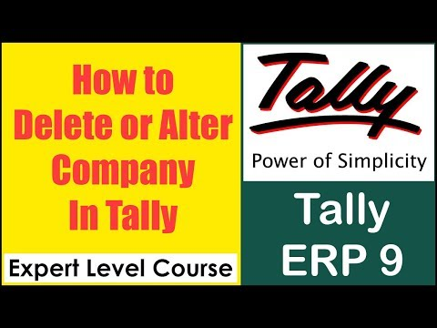 How to Alter or Delete Company in Tally ERP 9 - Tally Tutorial 2017