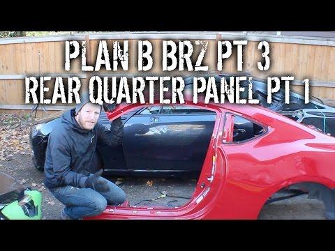 Plan B BRZ Pt 3 - Replacing Rear Quarter Panel Pt 1