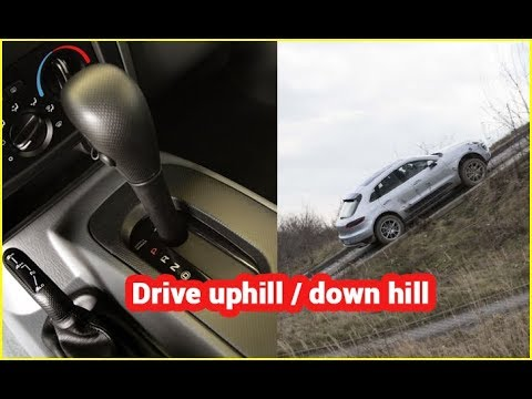 Drive: How to drive an automatic car uphill or downhill on mountain road